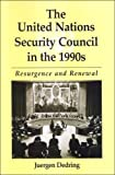 The United Nations Security Council in the 1990s: Resurgence and Renewal (Suny Series in Global Politics) by Dedring, Juergen published by State Univ of New York Pr Hardcover