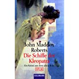 Die Schiffe der Kleopatra. Ein Krimi aus dem alten Rom.von &#34;John Maddox Roberts&#34;