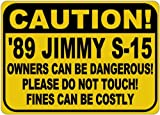 1989 89 GMC JIMMY S-15 Owners Dangerous Sign - 10 X 14 Inches