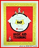 BAT: Basic Aid Training (0865362017) by American Red Cross
