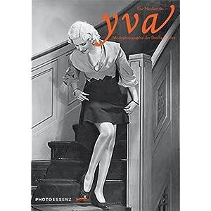 YVA  Else Neulaender: Modophotographie der Dreißiger Jahre. PHOTOESSENZ (PHOTOESSENZ