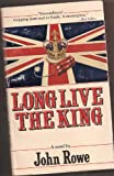 Long Live the King (0812881923) by John Rowe