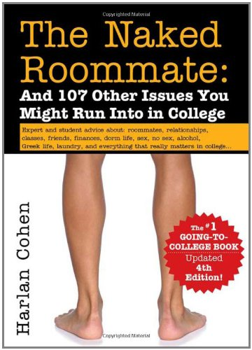 The Naked Roommate: And 107 Other Issues You Might Run...