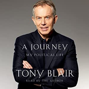 A Journey: My Political Life | [Tony Blair]