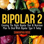 Bipolar Type 2: Creating the Right Diet & Nutritional Plan | Heather Rose