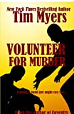 Volunteer for Murder (146376233X) by Myers, Tim