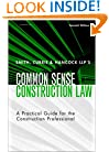 Smith, Currie & Hancock's LLP's Common Sense Construction Law: A Practical Guide for the Construction Professional, 2nd Edition
