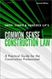 img - for Smith, Currie & Hancock's LLP's Common Sense Construction Law: A Practical Guide for the Construction Professional, 2nd Edition book / textbook / text book