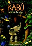 img - for Kabu solo en la selva / Kabu alone in the Jungle (Spanish Edition) book / textbook / text book