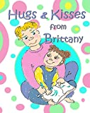Hugs & Kisses from Brittany: A Children's Book About the Death of Another Child, from a Child's Point of View