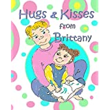 Hugs & Kisses from Brittany: A Children's Book About the Death of Another Child, from a Child's Point of View ~ Cristine Thomas
