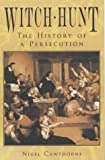 Witch Hunt: The History of Persecution (0572029241) by Cawthorne, Nigel