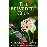 The Belvedere Club (A Briana Kaleigh Mystery)by Nicola Trwst