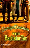 Bachelor Tax (Harlequin Historical) (0373290969) by Davidson, Carolyn