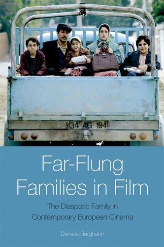 Far-Flung Families in Film: The Diasporic Family in Contemporary European Cinema PDF