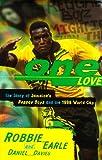 Robbie Earle One Love: Jamaica's Reggae Boyz in the 1998 World Cup