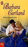 echange, troc Barbara Cartland - Libre comme le vent