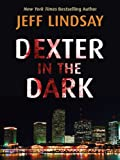 Dexter in the Dark (Thorndike Core)