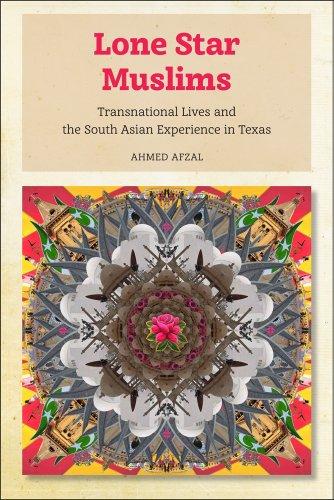 Les musulmans étoiles solitaire : Vies transnationales et l'expérience sud-asiatique au Texas