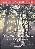 echange, troc Michel Baranger - Sur les chemins du Grand Meaulnes avec Alain-Fournier : Guide de voyage littéraire