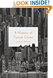A History of Future Cities