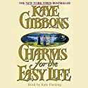 Charms for the Easy Life Audiobook by Kaye Gibbons Narrated by Kate Fleming