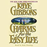 Charms for the Easy Life | Kaye Gibbons