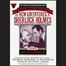 Murder By Moonlight and The Singular Affair of the Coptic Compass: The New Adventures of Sherlock Holmes, Episode #22  by Anthony Boucher, Denis Green Narrated by Basil Rathbone, Nigel Bruce