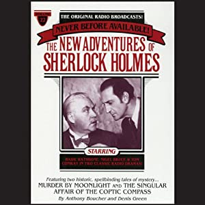 Murder By Moonlight and The Singular Affair of the Coptic Compass: The New Adventures of Sherlock Holmes, Episode #22 | [Anthony Boucher, Denis Green]