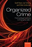 "Geoff Dean et al., ""Organized Crime: Policing Illegal Business Entrepreneurialism"" (Oxford UP, 2010)"