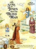 The Story of Jesus  and the Blind Man (Alice in Bibleland Storybooks)