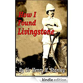 How I Found Livingstone [Illustrated]