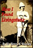 img - for How I Found Livingstone [Illustrated] book / textbook / text book
