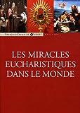 echange, troc Sergio Meloni - Les miracles eucharistiques dans le monde