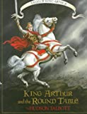 King Arthur and the Round Table (Books of Wonder) (0688113419) by Talbott, Hudson