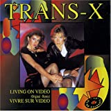 LIVING ON VIDEO (2by Trans-X