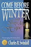Come Before Winter and Share My Hope (031041511X) by Swindoll, Charles R.