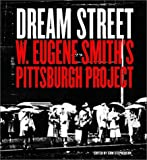 Dream Street: W. Eugene Smith's Pittsburgh Project (0393325121) by Trachtenberg, Alan