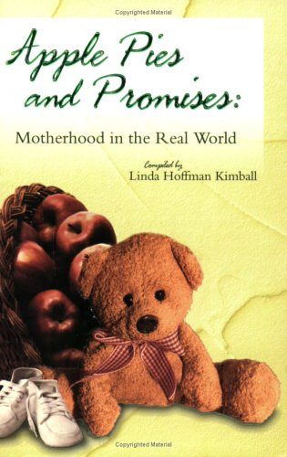 Apple Pies & Promises: Motherhood in the Real World