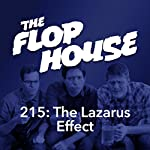 215: The Lazarus Effect | Elliott Kalan,Dan McCoy,Stuart Wellington,Hallie Haglund