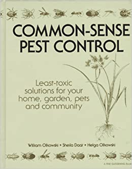 common sense pest control least toxic solutions for your home garden