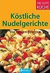 K�stliche Nudelgerichte: Die besten R...