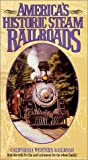 America's Historic Steam Railroads: California [VHS]