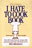 The Complete I Hate to Cook Cookbook (0883657945) by Bracken, Peg