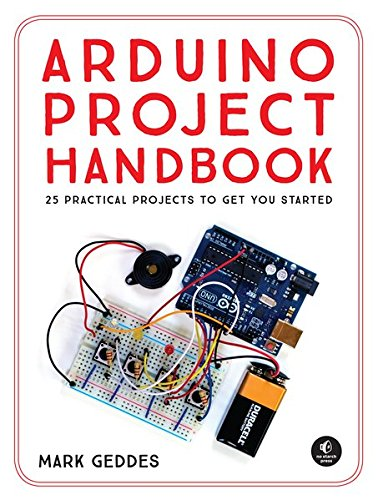 Arduino Project Handbook: 25 Practical Projects to Get You Started cover