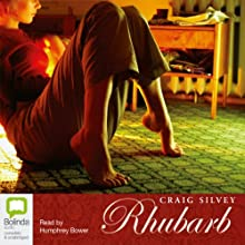 Rhubarb Audiobook by Craig Silvey Narrated by Humphrey Bower