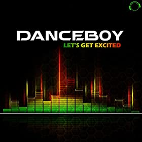 Danceboy-Let's Get Excited