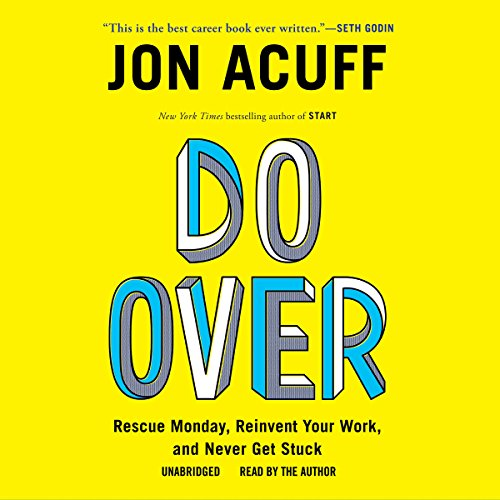 Audible DailyDeal – Do Over: Rescue Monday, Reinvent Your Work, and Never Get Stuck