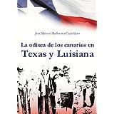 La odisea de los canarios en Texas y Luisiana