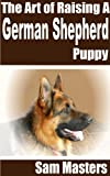 The Art of Raising a German Shepherd Puppy
